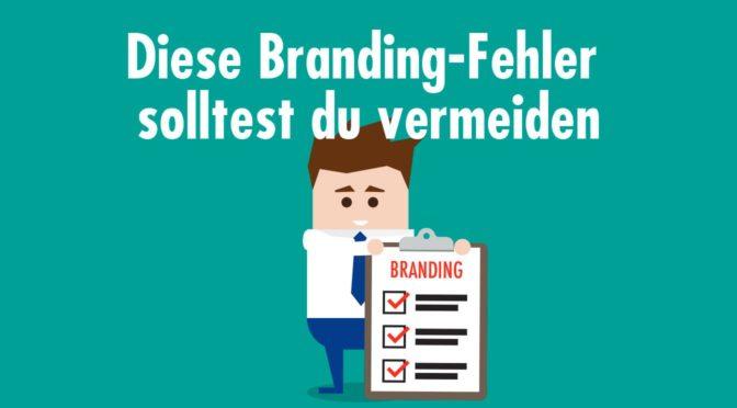 6 Branding-Fehler, die dem Image deines Unternehmens schaden