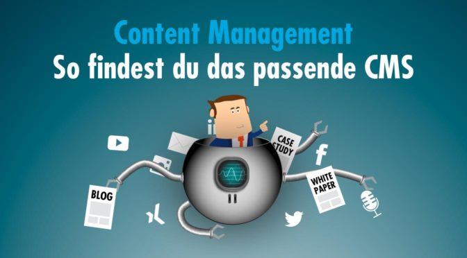 Content Management - so findest du das passende CMS
