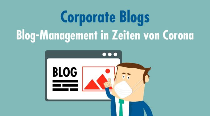 Corporate Blogs in Corona-Zeiten: Stress pur oder alles easy? Ein Stimmungsbild