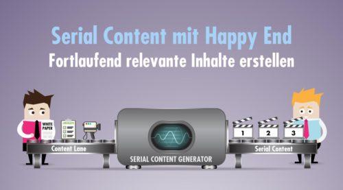 Serial Content mit Happy End: Fortlaufend relevante Inhalte erstellen