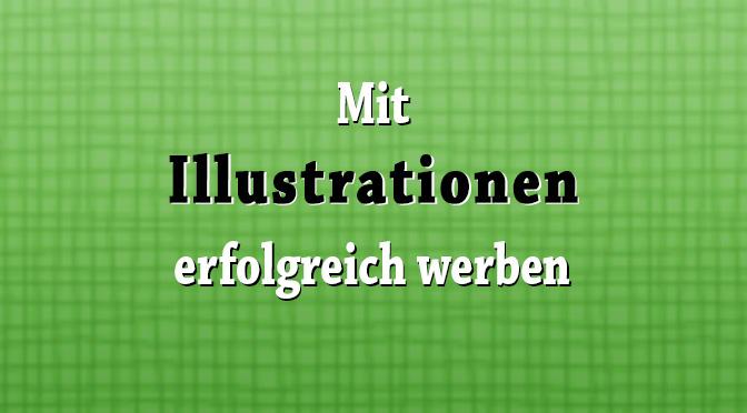 Mit Illustrationen erfolgreich werben