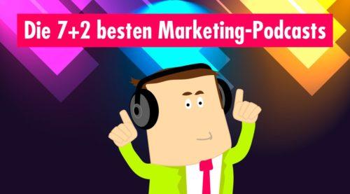 Die 7+2 besten Marketing-Podcasts in Deutschland