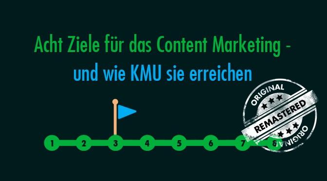 Acht Ziele für das Content-Marketing – und wie KMU sie erreichen [Remastered]