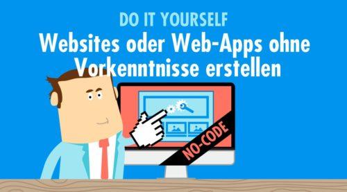 No-Code Tools: Websites oder Web-Apps ohne Vorkenntnisse erstellen