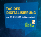 Tag der Digitalisierung am 05.03.2020 in Darmstadt